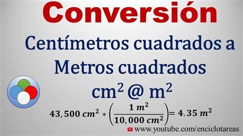 cuantos metros cuadrados es un metro cubico convertir de cent 237 metros cuadrado a metros cuadrados cm2