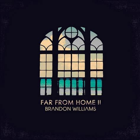 brandon williams far from home ii hosted by at