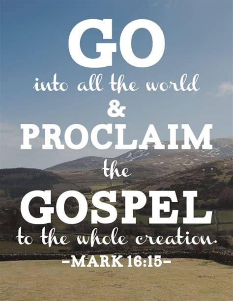 loosing the proclaiming the gospel of books 16 15 go into all the world and proclaim the gospel