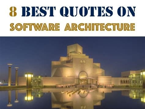 best architecture software 8 best quotes on software architecture