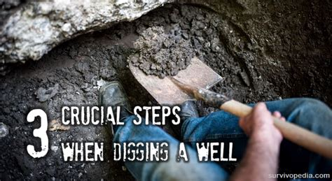 how to dig a well in your backyard 3 crucial steps when digging a well survivopedia