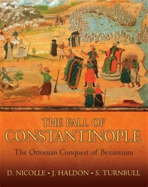 the ottoman conquest of constantinople the fall of constantinople the ottoman conquest of