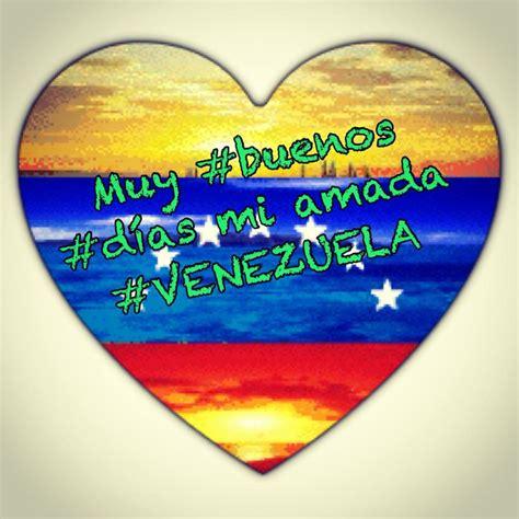 Imagenes De Buenos Dias Venezuela   17 mejores im 225 genes sobre 201 rase una venezuela en pinterest