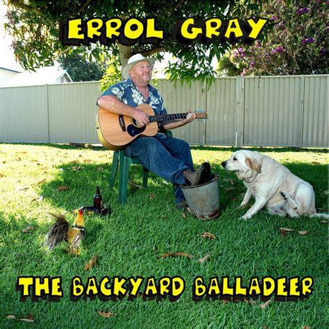 backyard balladeer  errol gray  spotify