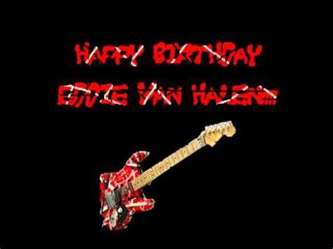 eddie van halen birthdate happy birthday eddie van halen youtube