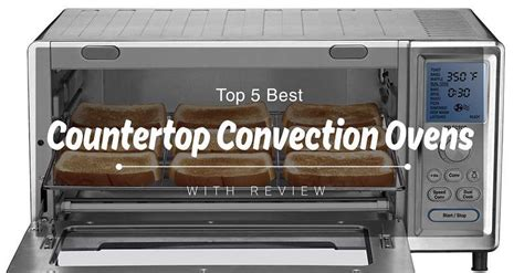 Best Countertop Convection Oven Reviews by Best Countertop Convection Ovens 2017 With Reviews