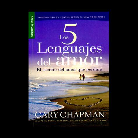 libro los 5 lenguajes del libro los 5 lenguajes del amor sorpresas para tu pareja
