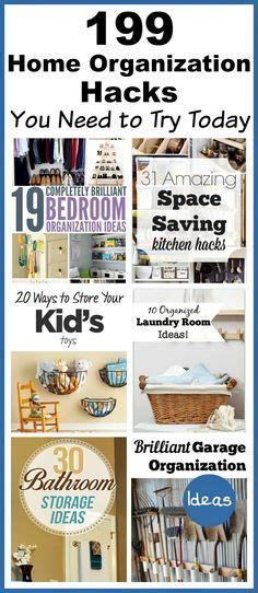 home organization hacks 199 home organization hacks you need to try today