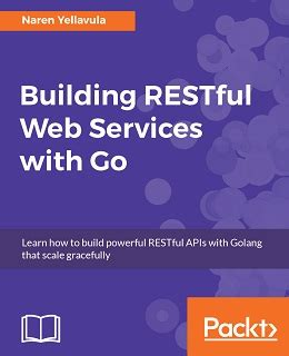 Building Restful Web Services With Go Free Pdf Download