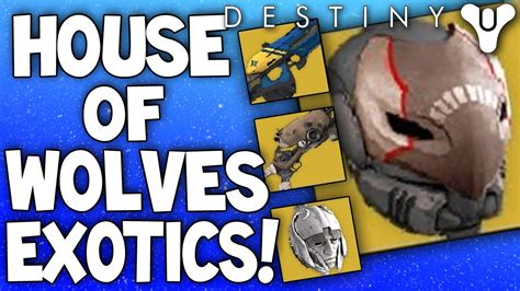 destiny house of wolves dlc destiny house of wolves dlc exotic weapons armors new exotics coming soon youtube