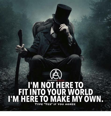 Making My Own Captions - ambition circle i m not here to fit into your world iim