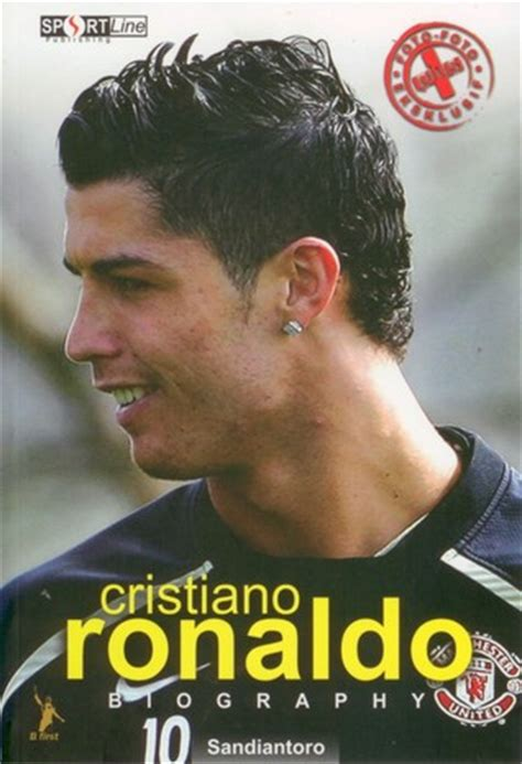 cristiano ronaldo the biography cristiano ronaldo biography by sandiantoro reviews