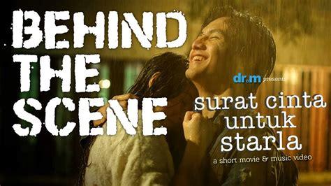 film surat cinta untuk starla pekanbaru surat cinta untuk starla short movie behind the scene