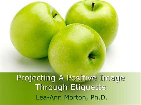Ppt Projecting A Positive Image Through Etiquette