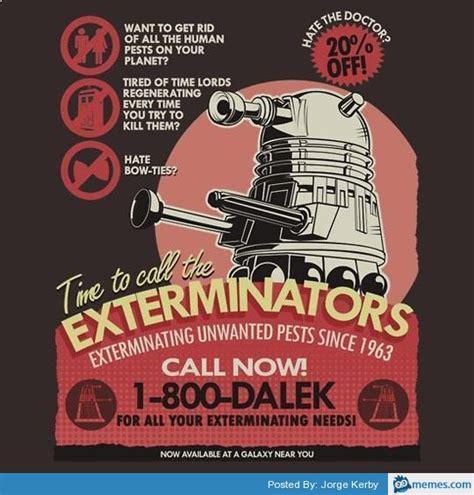 Exterminator Meme - doctor who dalek exterminator ad poster memes com