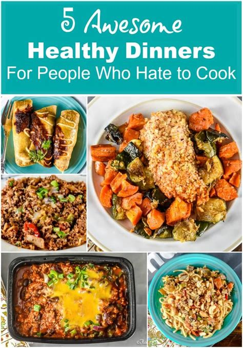 5 awesome healthy dinners for people who hate to cook