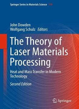 cutting with the sword theory and application books the theory of laser materials processing heat and mass