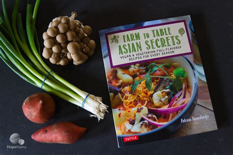 farm to table cookbook farm to table asian secrets cookbook review hapamama