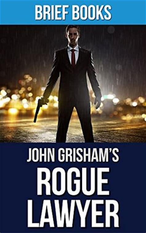 summary rogue lawyer novel by grisham rogue lawyer a chapter by chapter summary book hardcover paperback summary book 1 books rogue lawyer by grisham summary analysis by