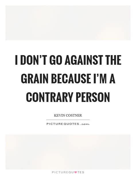 against the grain how i went from factory floor to my own multi million pound company and you can books against the grain quotes sayings against the grain