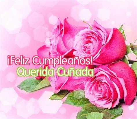 imagenes de happy birthday cunada para compartir feliz cumplea 241 os cu 241 ada cu 241 ado