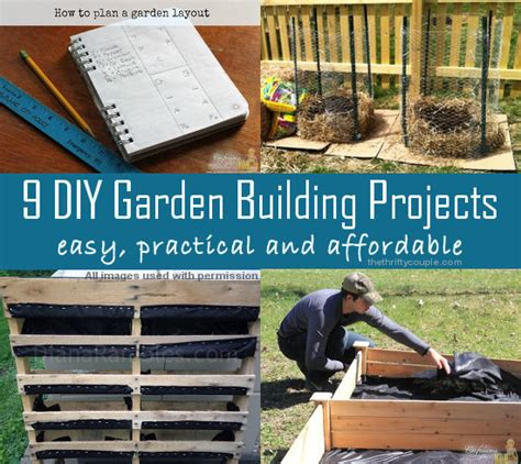 diy construction projects 9 easy practical and affordable diy garden building projects