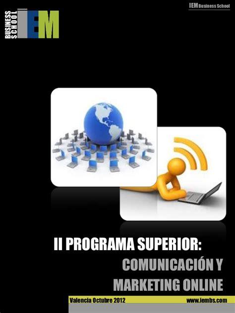 Iem Mba Syllabus by Programa Superior En Comunicaci 243 N Y Marketing Digital Iem