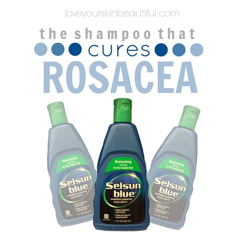 Top Treatment The Shoo That Cures Rosacea Loveyourskinbeautiful