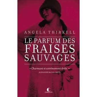 Resume Le Parfum Livre by Le Parfum Des Fraises Sauvages Broch 233 Angela Thirkell
