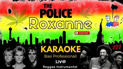 testo roxanne roxanne the base karaoke live cori e testo hd
