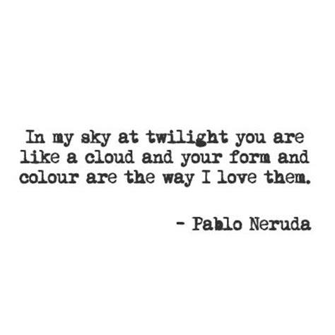 twenty poems of love poem by pablo neruda poem hunter pablo neruda love just sayin pinterest