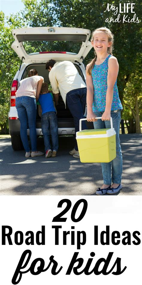20 road trip ideas for kids my life and kids
