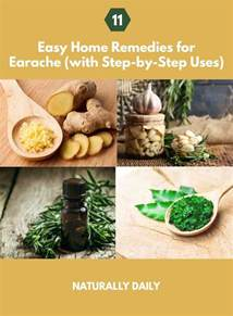 11 easy home remedies for earache with step by step uses