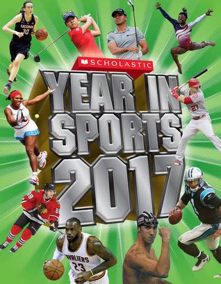 scholastic year in sports 2018 books scholastic year in sports 2017 by buckley jr