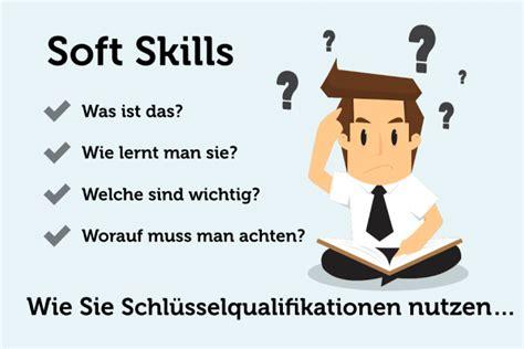 soft skills welche  der bewerbung zaehlen karrierebibelde
