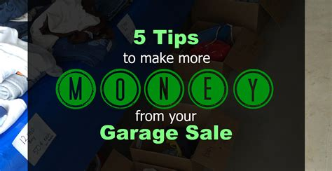 5 Tips To Make Money 5 Tips To Make More Money From Your Garage Sale Money