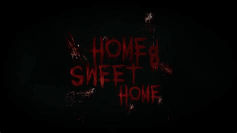 home sweet home official trailer
