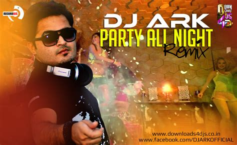 party all night mp3 dj remix download party all night remix dj ark