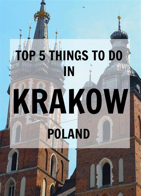 5 Things To Do by 5 Top Things To Do In Krakow Poland