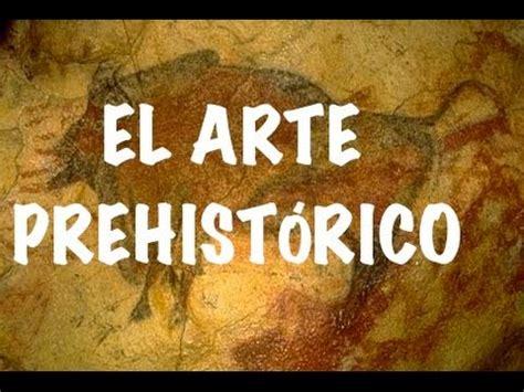 el arte de ensonar 9500415763 el arte prehist 211 rico youtube