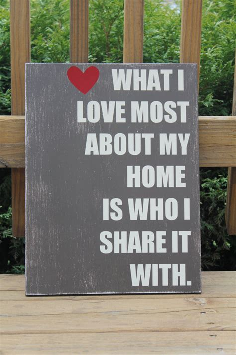 what i most about my home is who i it with so true