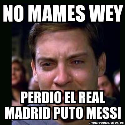 Imagenes Que Perdio El Real Madrid | meme crying peter parker no mames wey perdio el real