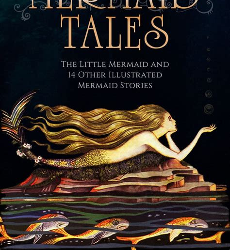 little mermaid and other mermaid tales the little mermaid 14 other illustrated mermaid stories