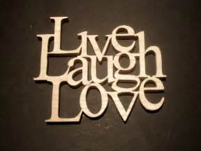 love live and laugh live laugh love