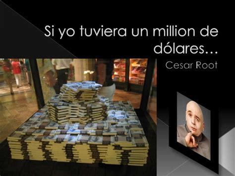 si yo tuviera un 1623957710 si yo tuviera un million de d 243 lares
