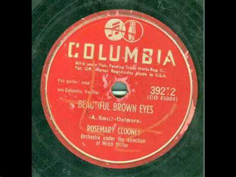 rosemary clooney beautiful brown eyes rosemary clooney beautiful brown eyes listen and