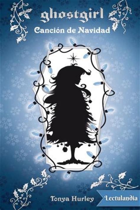 libro cancin de navidad eso ghostgirl canci 243 n de navidad tonya hurley descargar epub y pdf gratis lectulandia