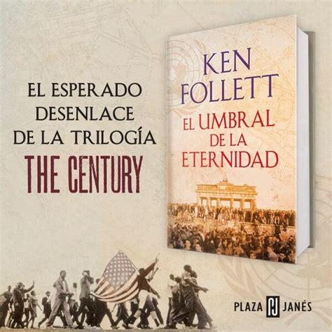 el umbral de la ver tema el umbral de la eternidad ken follett the century 3 161 161 193 brete libro foro