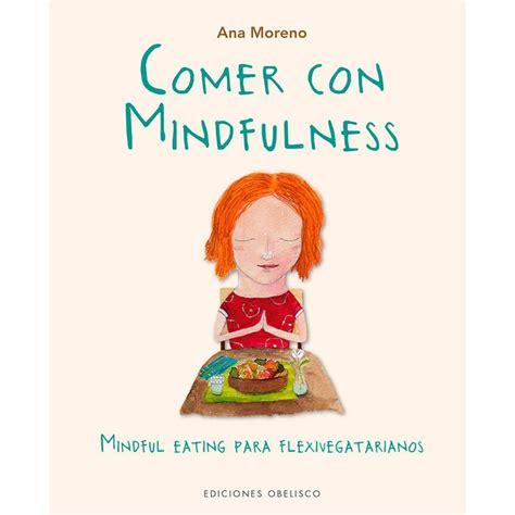 libro comer con mindfulness de ana moreno