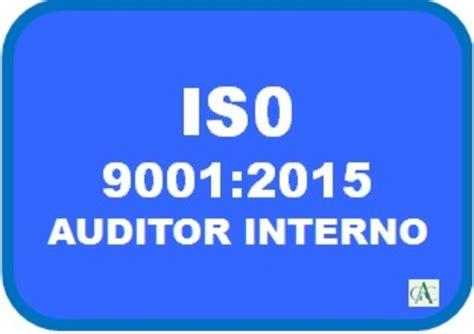 auditor interno iso 9001 curso de auditor interno iso 9001 2015 vers 227 o